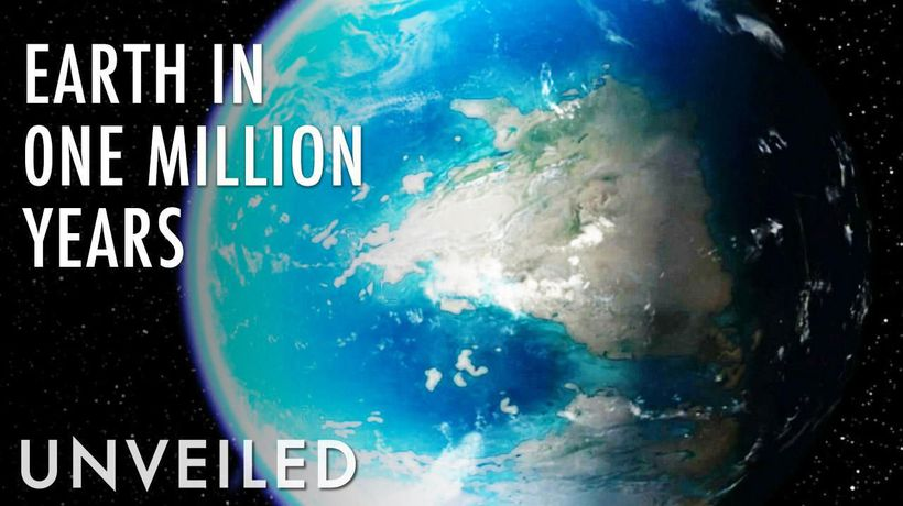 What Will Earth Look Like In 1 Million Years... If Humans Don't Destroy It First?   Unveiled