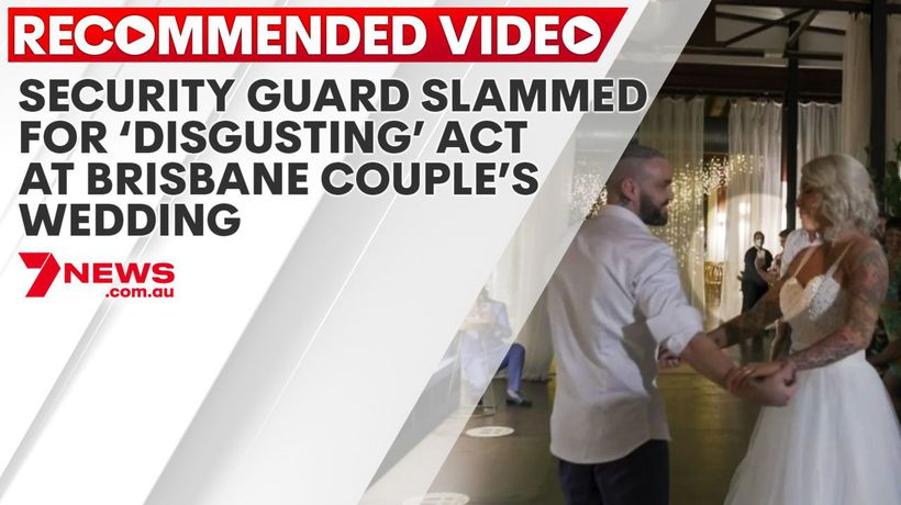 Security guard slammed for 'disgusting' act at Brisbane couple's wedding