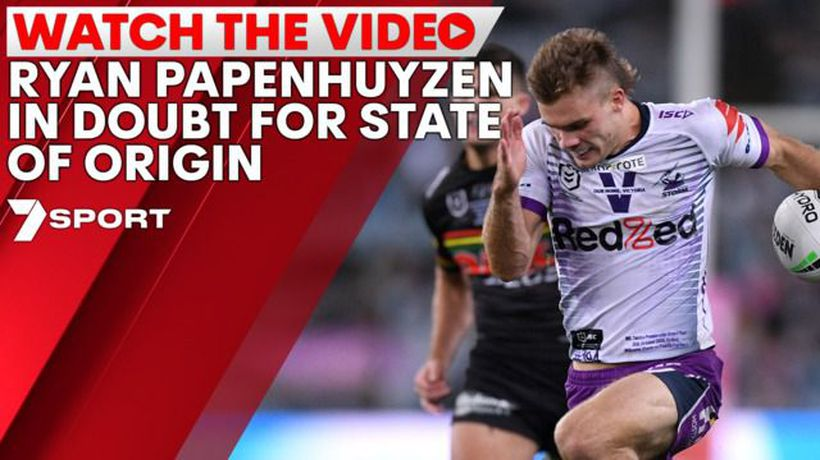Ryan Papenhuyzen in doubt for State of Origin