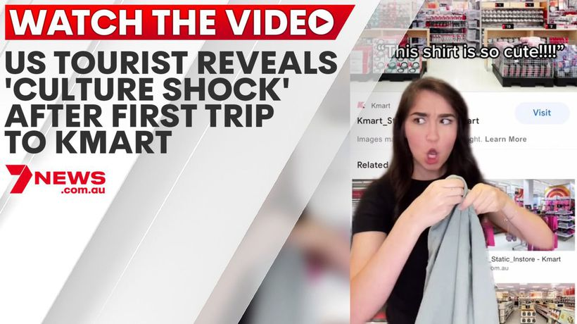 US tourist reveals 'culture shock' after first trip to Kmart