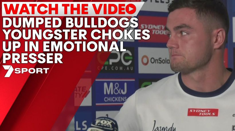 Dumped bulldogs youngster chokes up in emotional presser