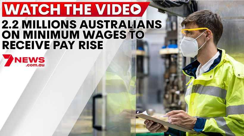 2.2 million Australians on minimum wages to receive pay rise