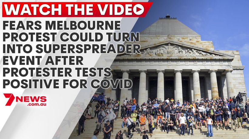 Fears Melbourne protest could turn into superspreader event after protester tests positive for COVID
