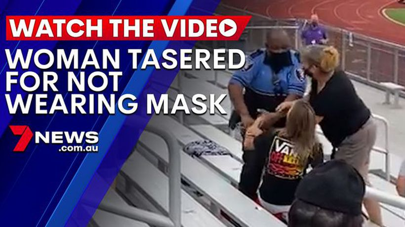 Woman tasered for not wearing a mask