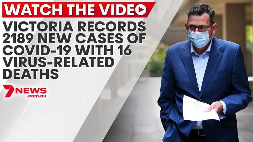 Victoria records 2189 new cases of COVID-19 with 16 virus-related deaths
