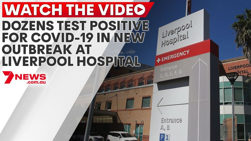 Dozens test positive for COVID-19 in new outbreak at Liverpool Hospital