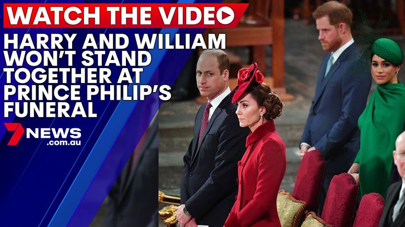 Harry and William won't stand together at Prince Philip's funeral