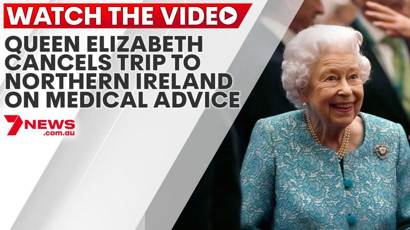 Queen Elizabeth cancels trip to Northern Ireland on medical advice