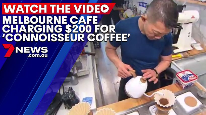 Melbourne café charging almost $200 for a cup of coffee
