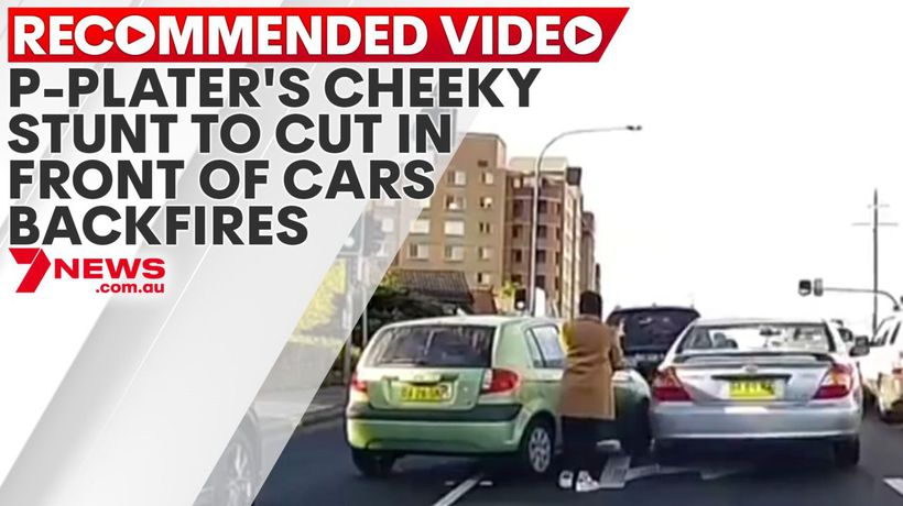 P-plater's cheeky stunt to cut in front of cars backfires