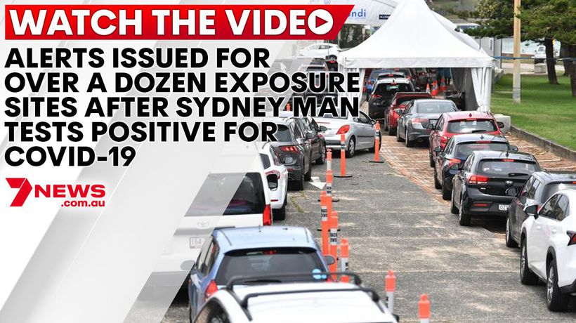 Alerts issued for over a dozen of exposure sites as Sydney man tests positive to COVID-19