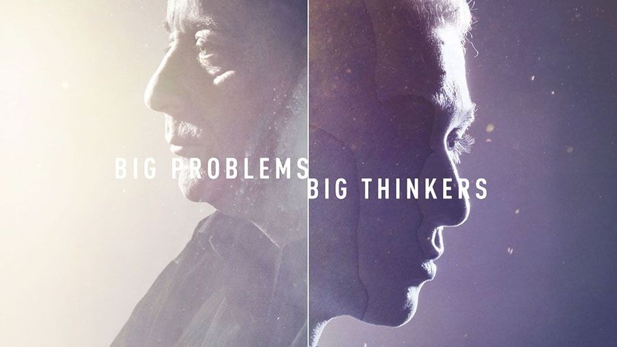 Big Problems, Big Thinkers