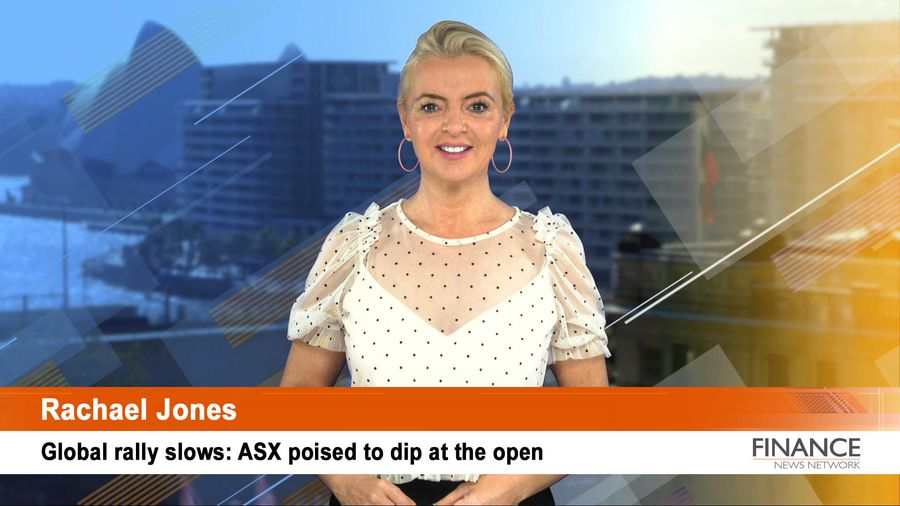 Global rally slows: ASX poised to dip at the open