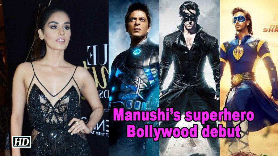 Manushi Chhillar wants to be a superhero in her Bollywood debut