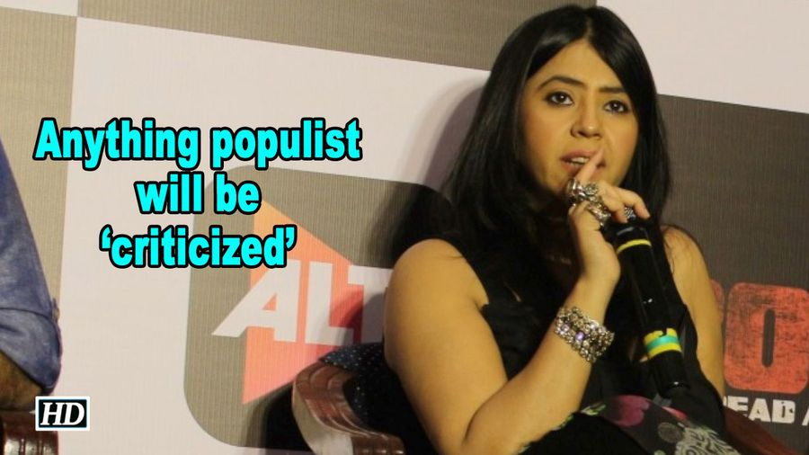 'Anything populist will be criticized' : Ekta answers Critics