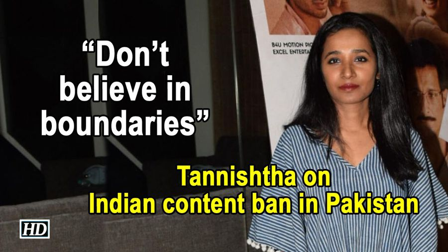 Don't believe in boundaries: Tannishtha on Indian content ban in Pakistan