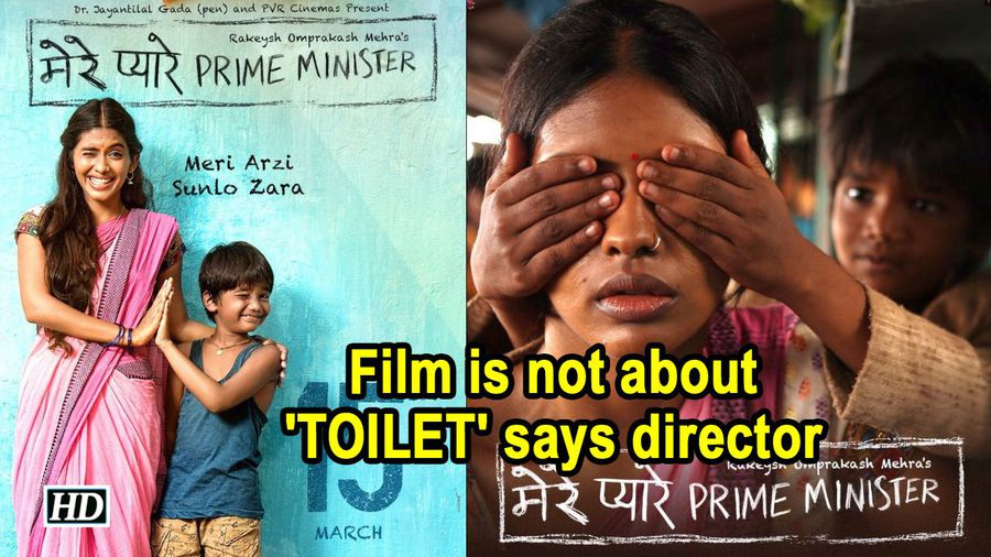 Mere Pyaare Prime Minister', is not about 'TOILET' says director