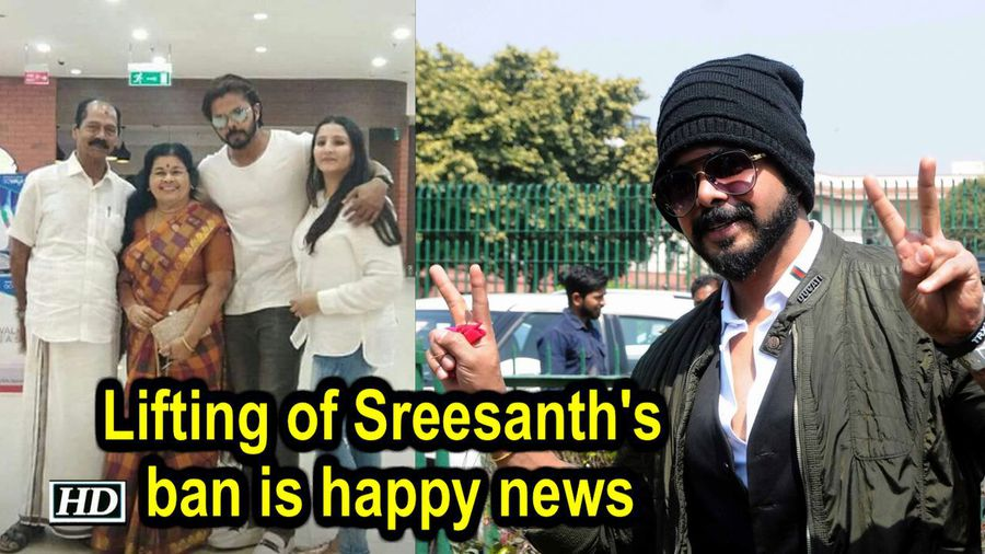 Lifting of Sreesanths ban is happy news Family
