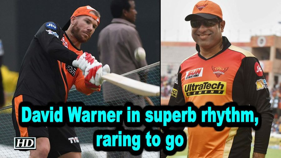 IPL 2019 David Warner in superb rhythm raring to go Laxman