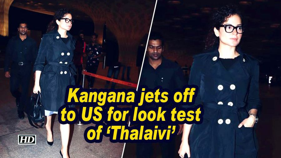 Kangana jets off to US for look test of 'Thalaivi'
