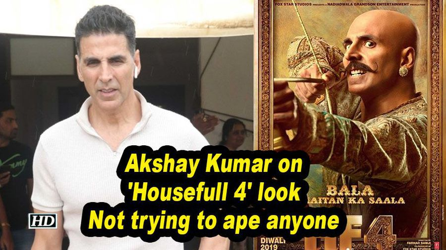Akshay kumar on housefull 4 look not trying to ape anyone