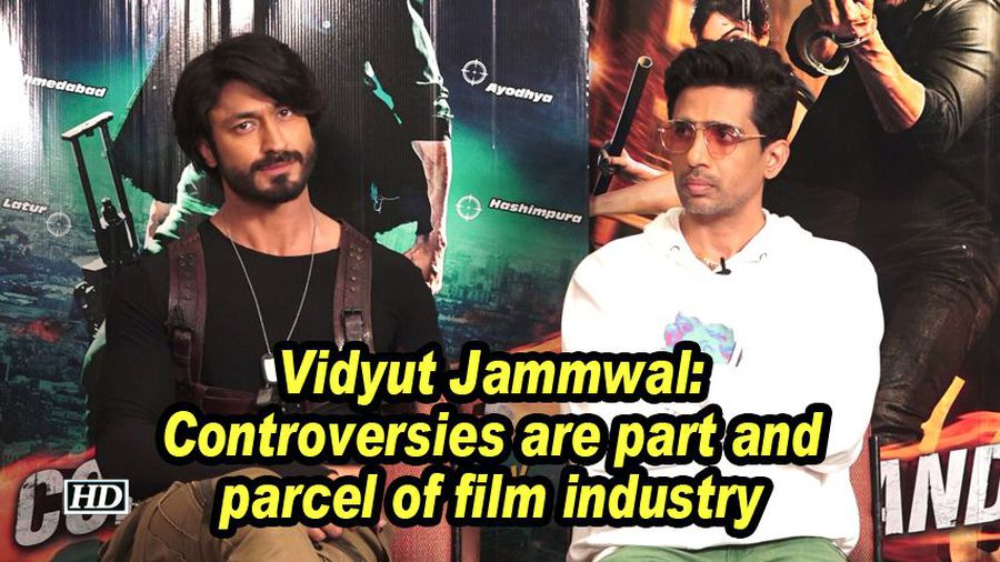 Vidyut jammwal controversies are part and parcel of film industry