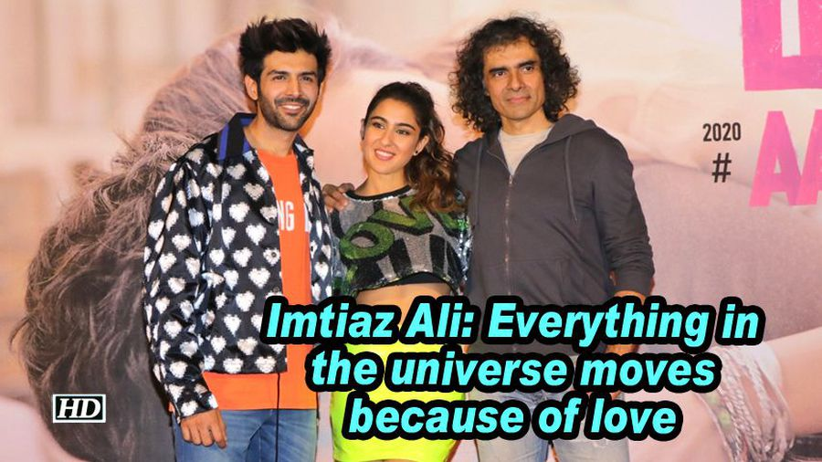 Imtiaz ali every thing in the universe moves because of love