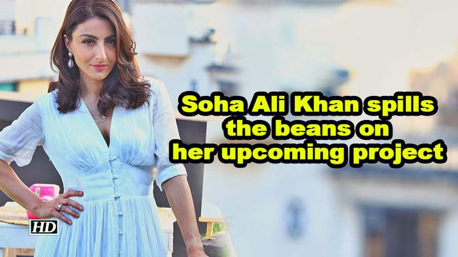 Soha ali khan spills the beans on her upcoming project