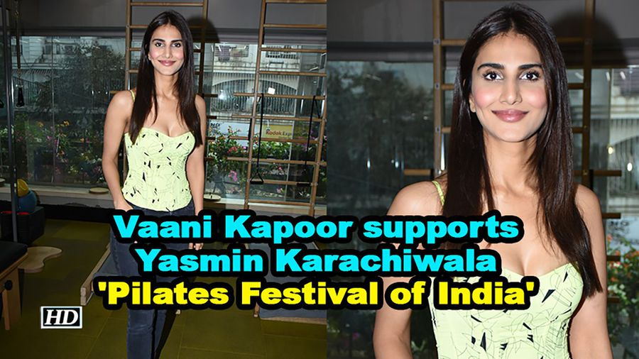 Vaani kapoor supports yasmin karachiwala pilates festival of india