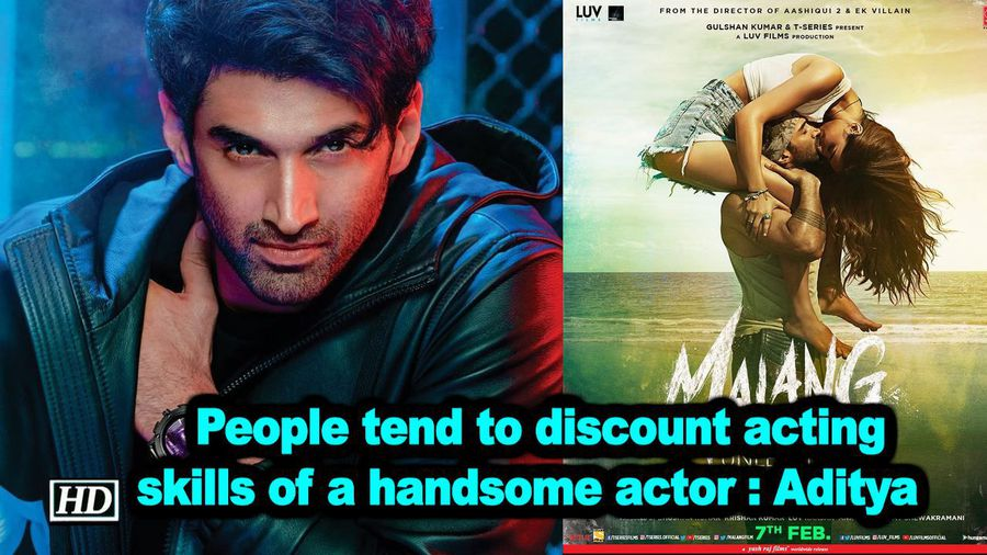 People tend to discount acting skills of a handsome actor aditya