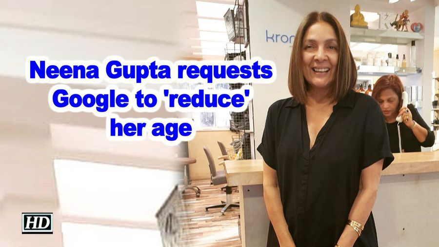 Neena gupta requests google to reduce her age