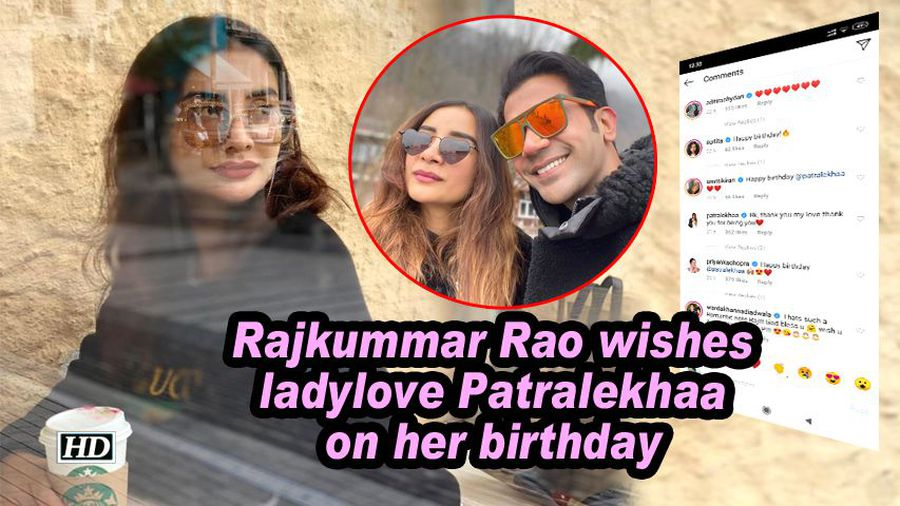 Rajkummar Rao wishes ladylove Patralekhaa on her birthday