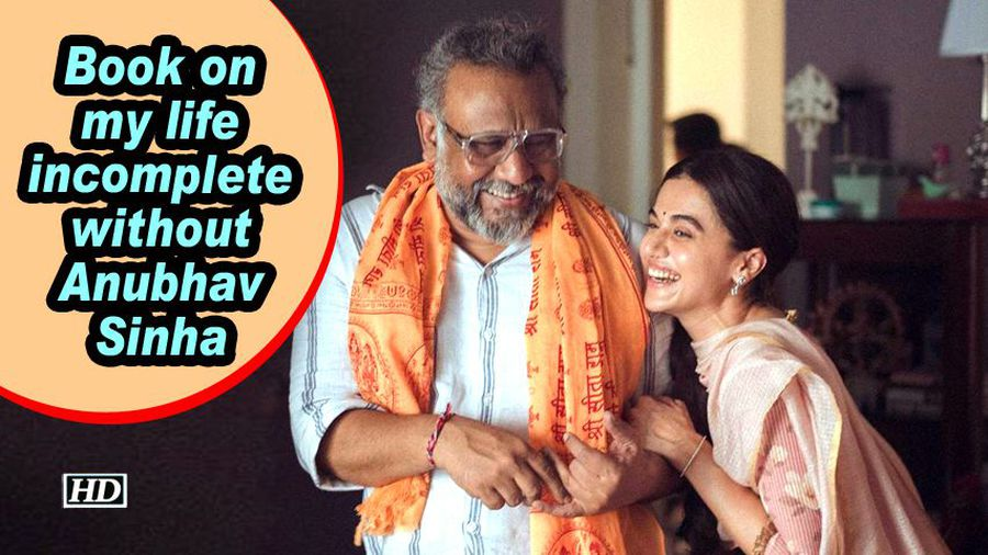 Taapsee: Book on my life incomplete without Anubhav Sinha