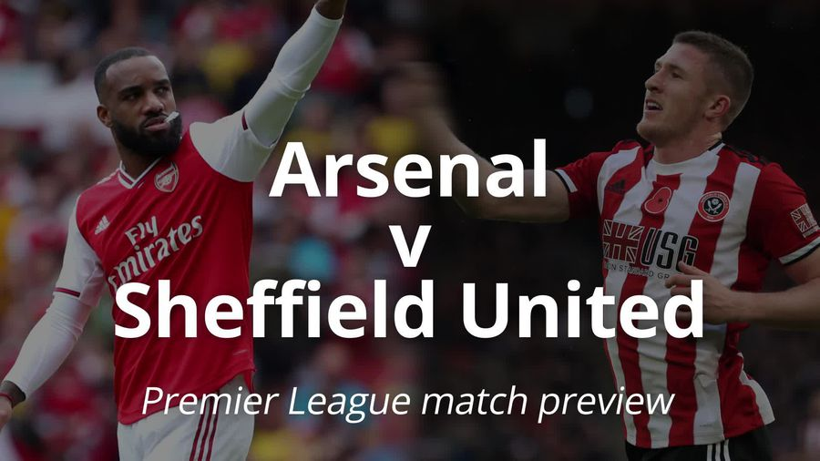Premier League match preview: Arsenal v Sheffield United