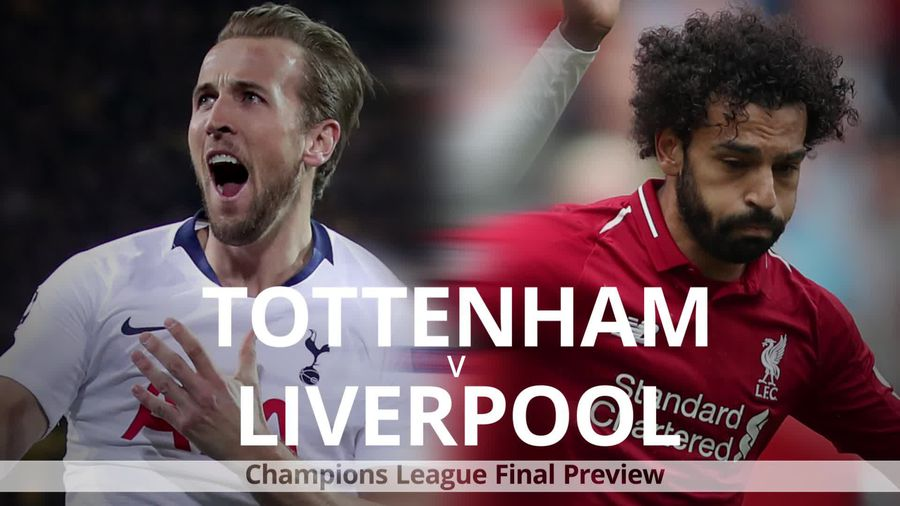 Tottenham v Liverpool: Champions League final preview
