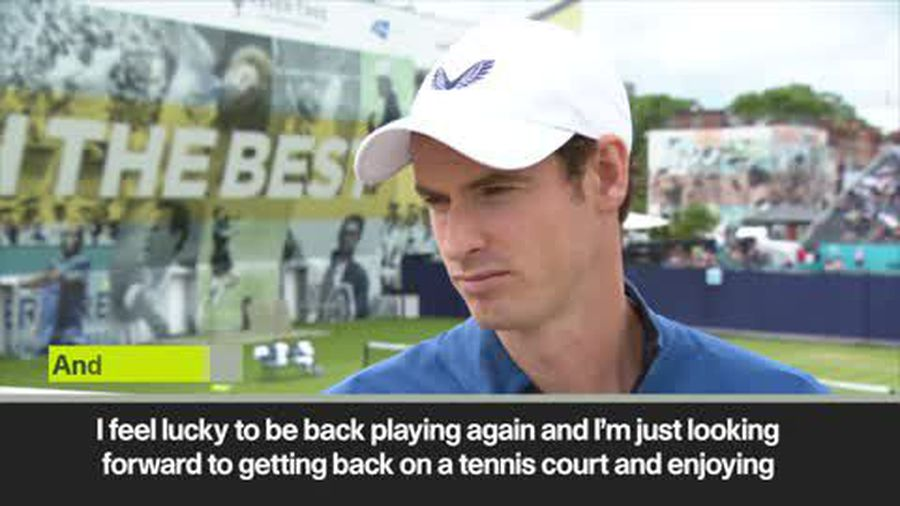'I feel lucky' Andy Murray, ahead of his comeback at Queens