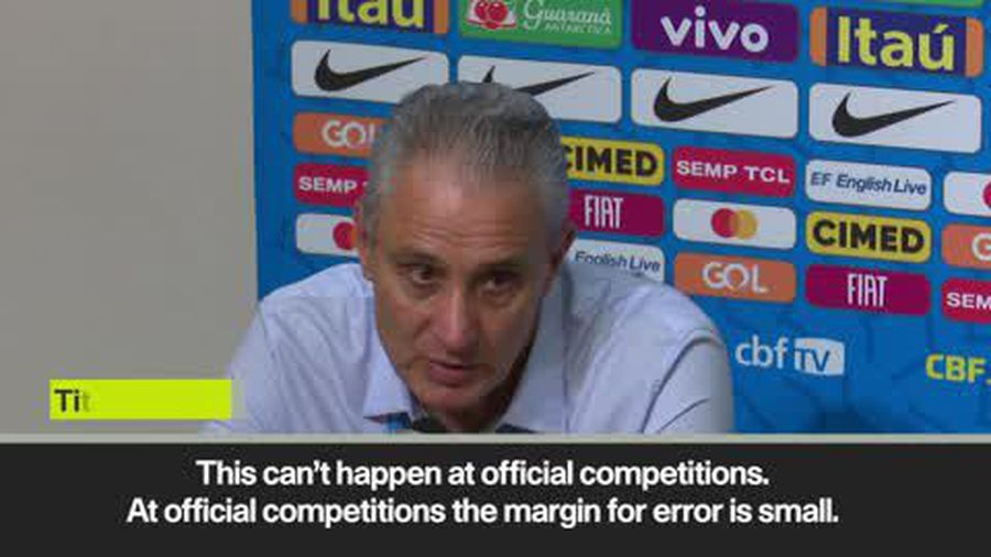 'Now it's time for errors', says Tite as Brazil's winless run stretches to four games after Niger...