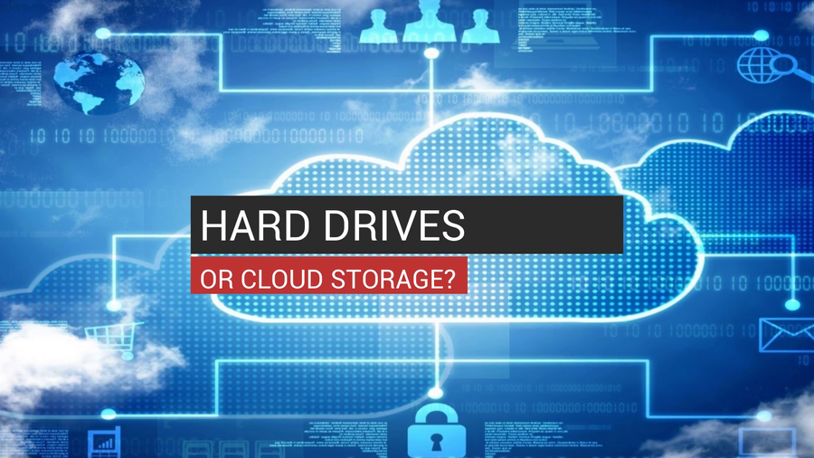 Hard Drives Or Cloud Storage?