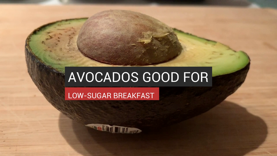 Avocados Are Good for Low-Sugar Breakfast