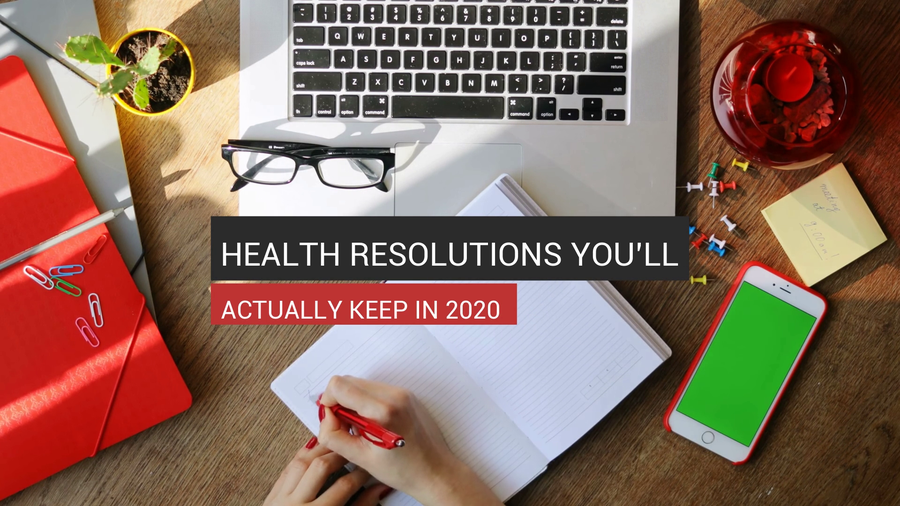 Health Resolutions You'll Actually Keep In 2020
