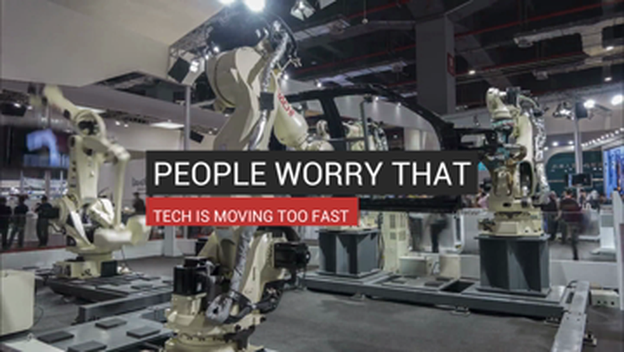 People Worry That Tech Is Moving Too Fast