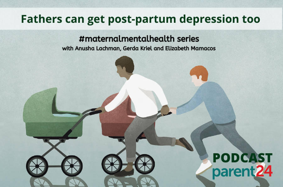PODCAST | PARENT24/7: Fathers can get post-partum depression too